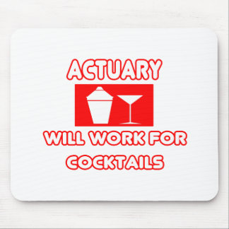 Actuary...Will Work For Cocktails Mouse Pad