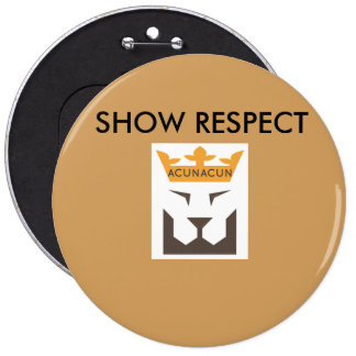 ACUNACUN SHOW RESPECT 6 inch colossal round button