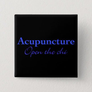 Acupuncture - Open the chi Pinback Button