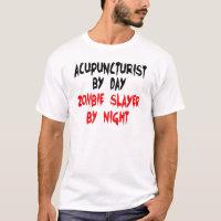 Acupuncturist Zombie Slayer T-Shirt