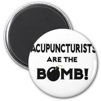 Acupuncturists Are The Bomb! 2 Inch Round Magnet