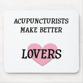 Acupuncturists Make Better Lovers Mouse Pads