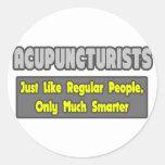 Acupuncturists .. Smarter Round Stickers