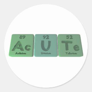 Acute-Ac-U-Te-Actinium-Uranium-Tellurium Classic Round Sticker