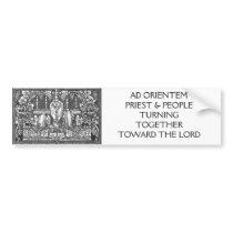 AD ORIENTEM PRIEST & PEOPLE TURNING... BUMPER STICKER