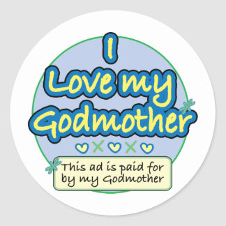 Ad paid for by my Godmother blue Classic Round Sticker