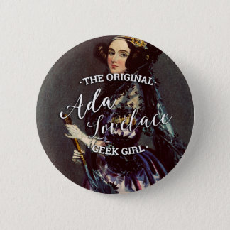Ada Lovelace - The Original Geek Girl Pinback Button