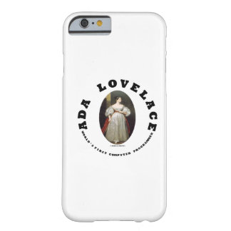 Ada Lovelace World's First Computer Programmer Barely There iPhone 6 Case