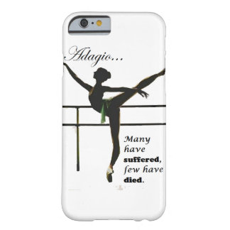 Adagio... Many have suffered, few have died. Barely There iPhone 6 Case
