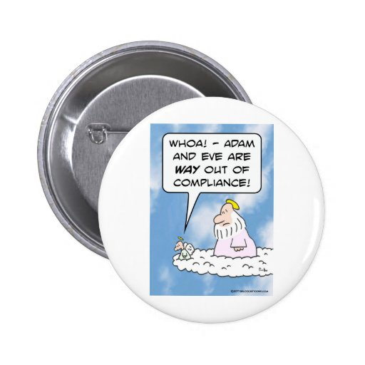 Adam and Eve are out of compliance. Pinback Button