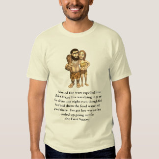Adam and Eve were expelled from Eden ... T Shirt