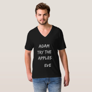 Adam, try the apples. Eve T-Shirt