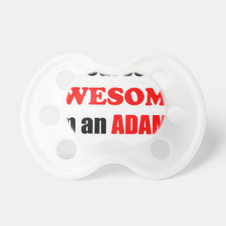 Adams Awesome Family Baby Pacifiers
