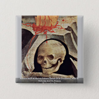 Adam'S Skull At Mount Calvary Detail Of A Crucifix Pinback Button