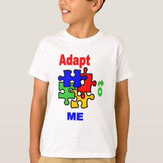Adapt To Me Tshirt