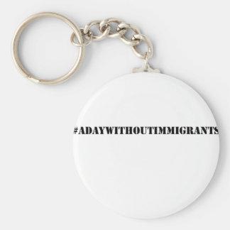 #adaywithoutimmigrants keychain