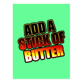 ADD A STICK OF BUTTER POSTCARD