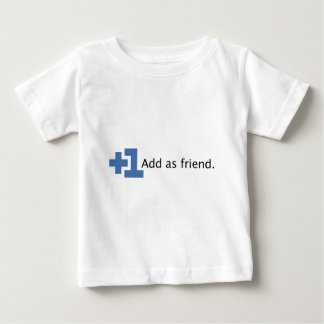 Add as Friend - Plus One Baby T-Shirt