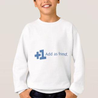 Add as Friend - Plus One (Blue) Sweatshirt
