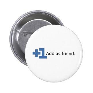 Add as Friend - Plus One 2 Inch Round Button