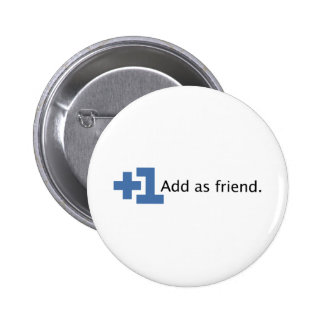 Add as Friend - Plus One Pinback Button