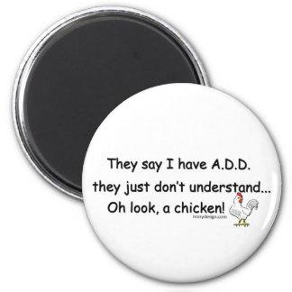 ADD Chicken Humor 2 Inch Round Magnet