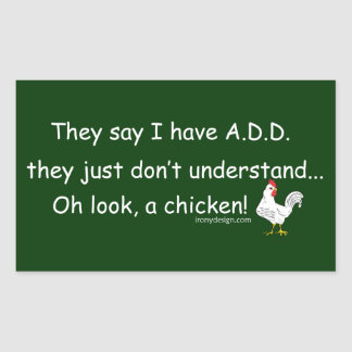 ADD Chicken Humor Saying Rectangular Sticker