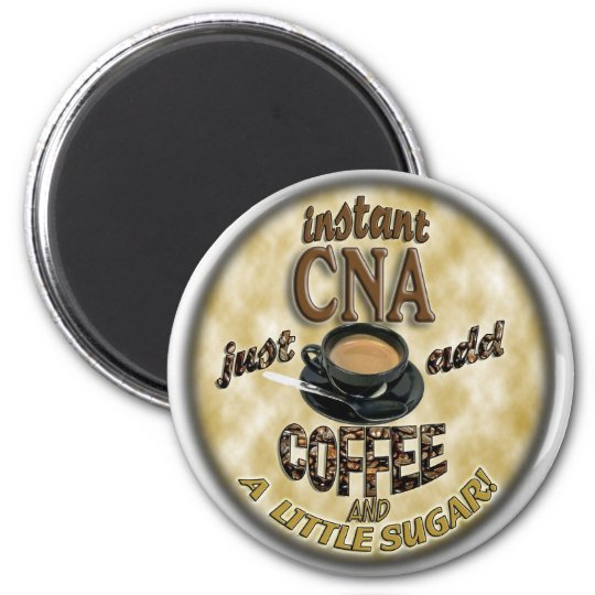 ADD COFFEE INSTANT NURSE CNA - CERTIFIED ASSISTANT MAGNET