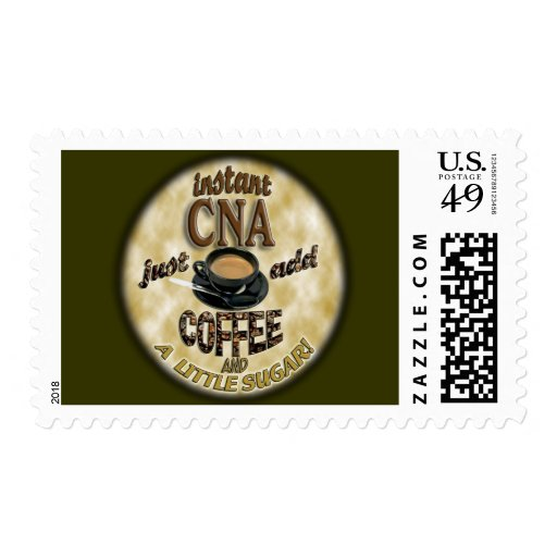 ADD COFFEE INSTANT NURSE CNA - CERTIFIED ASSISTANT POSTAGE STAMP