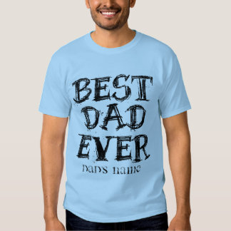 Add DAD's NAME CHALKBOARD BEST DAD EVER T-shirt