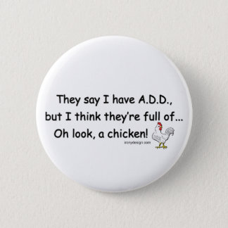 ADD Full of Chickens Pinback Button