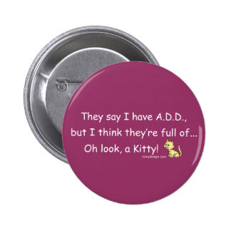 ADD full of Kitty Humor Pinback Buttons