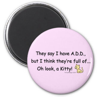 ADD full of Kitty Saying 2 Inch Round Magnet