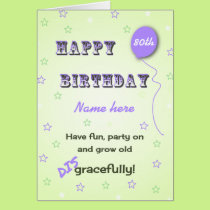 Add name and age grow old disgracefully funny 80th card