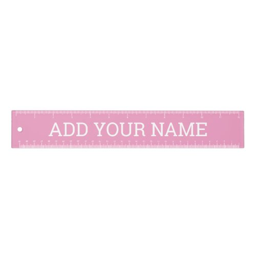 Add Name in White Bold Print - Pink Background Ruler