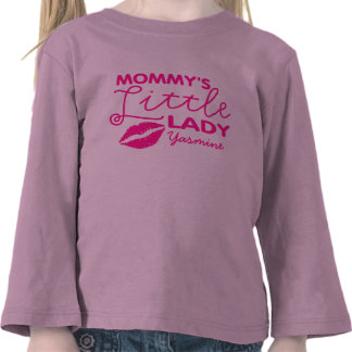 Add Name Mommy's Little Lady T Shirts