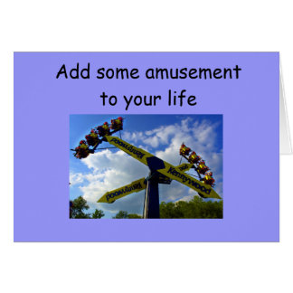 ADD SOME AMUSEMENT TO YOUR BIRTHDAY GREETING CARDS