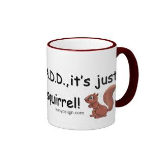 ADD Squirrel Saying Ringer Mug