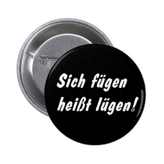 Add themselves is called lie! pinback button