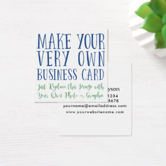 Add Your Favorite Image then Personalize the Back Square Business Card