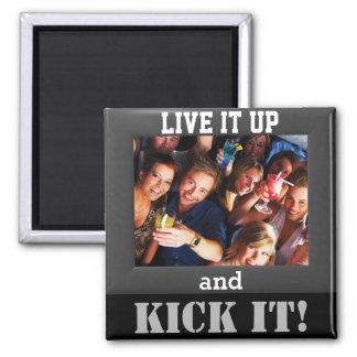 "Add Your Favorite ""Kickin It"" Photo Magnet"