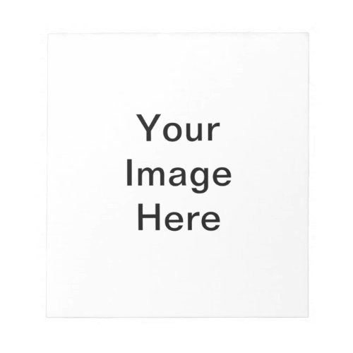 Add Your Image Here 55 x 6 Notepad _ 40 Pages