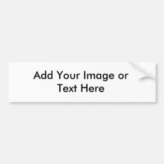 Add Your Image or Text Here Bumper Sticker