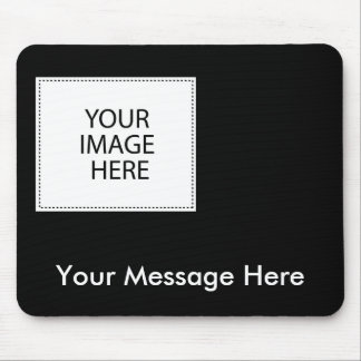 Add Your Image or Text Here Mouse Pad