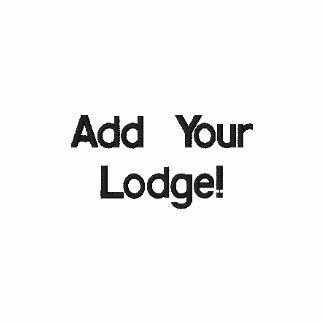 Add Your Lodge or chapter! Embroidered Shirts