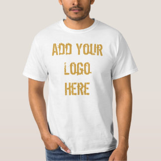 Add Your Logo Here T Shirt