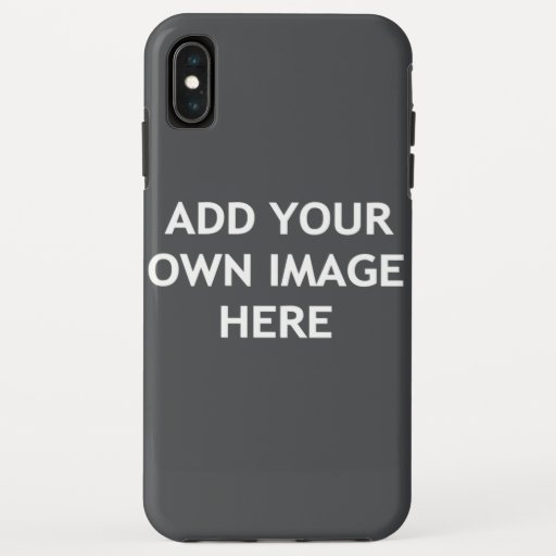 Add your own image iPhone XS max case