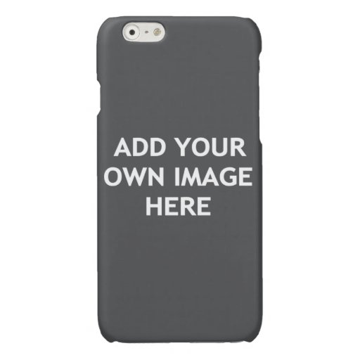 Add your own image glossy iPhone 6 case
