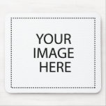 Add Your Own Image or Text Here Mouse Mats