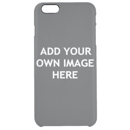 Add your own image clear iPhone 6 plus case
